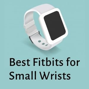 Best Fitbits for Small Wrists